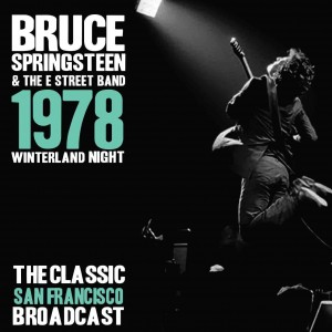 Bruce Springsteen Winterland Night 1978