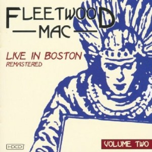 Fleetwood Mac Live In Boston Vol 2