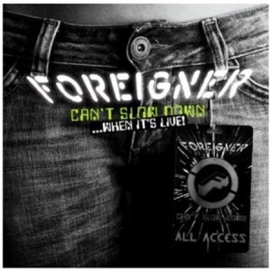Foreigner Can't Slow Down...When It's Live!