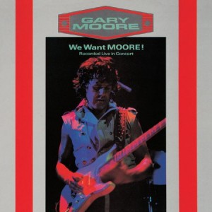 Gary Moore We Want Moore