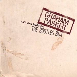 Graham Parker The Bootleg Box