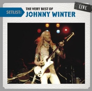 Setlist: The Very Best Of Johnny Winter Live