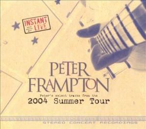 Peter Frampton Instant Live 2004 Summer Tour