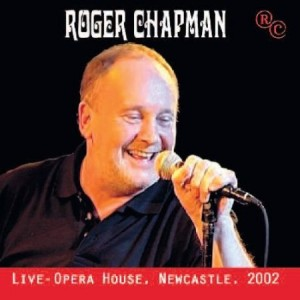 Roger Chapman Live At The Opera House Newcastle