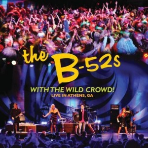 The B52's With the Wild Crowd Live in Athens, GA 2011