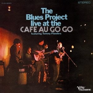 The Blues Project Live At The Cafe Au Go Go
