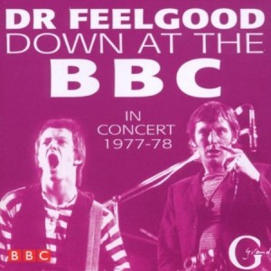 Dr Feelgood Down at the BBC In Concert 1977-1978
