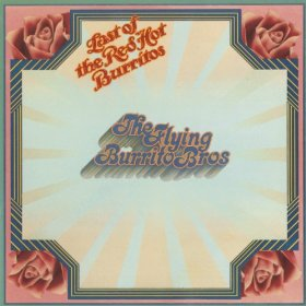 The Flying Burrito Brothers Last Of The Red Hot Burritos