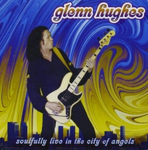 Glenn Hughes Soulfully Live In The City Of Angels