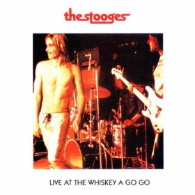 Iggy And The Stooges Live at The Whiskey A Go-Go