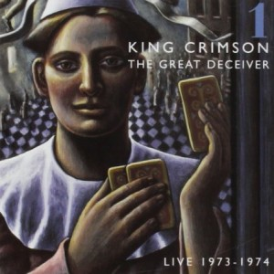 King Crimson The Great Deceiver Part 1