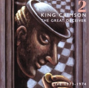 King Crimson The Great Deceiver part 2