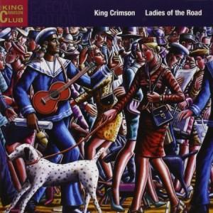 King Crimson Ladies of the Road