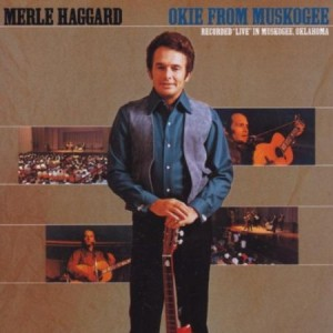 Merle Haggard Okie from Muskogee Live 1969