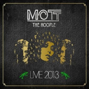 mott the hoople live 2013