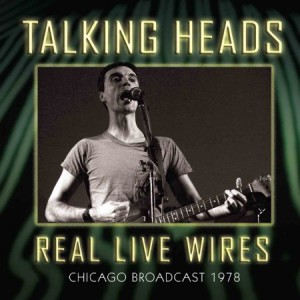 Talking Heads Real Live Wires 1978