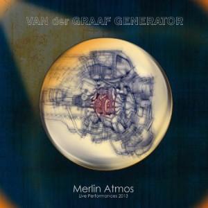 Van Der Graaf Generator Merlin Atmos - Live Performances 2013