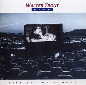 Walter Trout Life In The Jungle