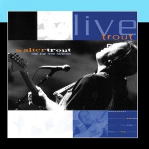 Walter Trout Live Trout