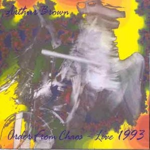 The Crazy World of Arthur Brown Order From Chaos Live 1993