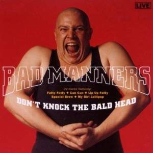 Bad Manners Don't Knock the Baldhead Live