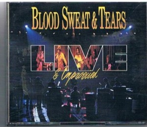 Blood Sweat & Tears Live And Improvised