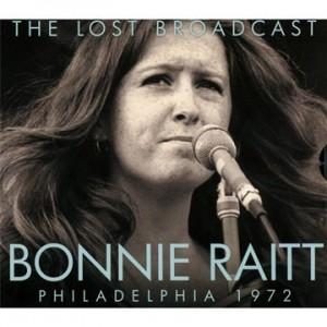 Bonnie Raitt The Lost Broadcast Philadelphia 1972