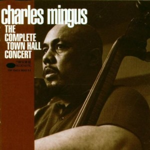 Charles Mingus The Complete Town Hall Concert 1962