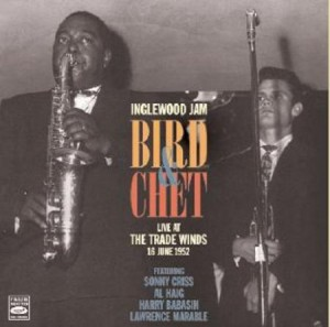 Charlie Parker Chet Baker Bird & Chet Live at the Trade Winds 1952