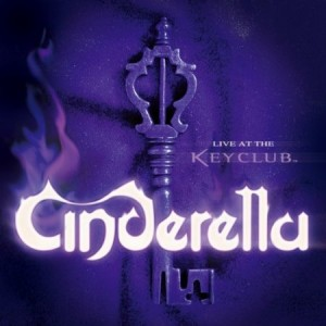 Cinderella Live at the Key Club