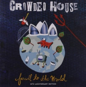 Crowded House Farewell To The World
