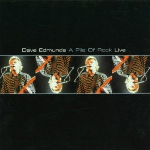 Dave Edmunds A Pile Of Rock Live cd