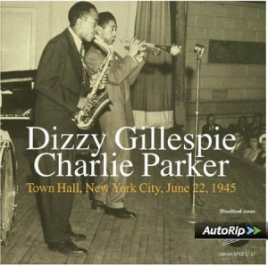 Dizzy Gillespie Charlie Parker Town Hall New York City June 22 1945