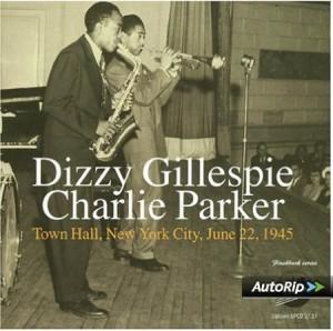 Dizzy Gillespie Charlie Parker Town Hall New York City June 22 1945