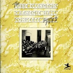 The Duke Ellington Carnegie Hall Concerts January 1943