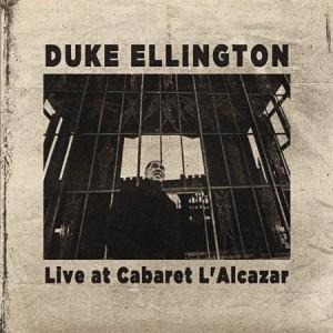 Duke Ellington Live At Cabaret L'Alcazar