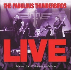 The Fabulous Thunderbirds Live