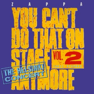 Frank Zappa You Can't Do That On Stage Anymore Vol 2 - The Helsinki Concert