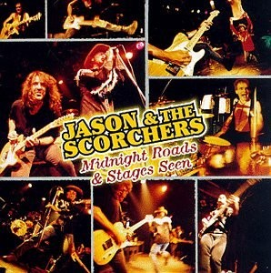 Jason and the Scorchers Midnight Roads and Stages Seen