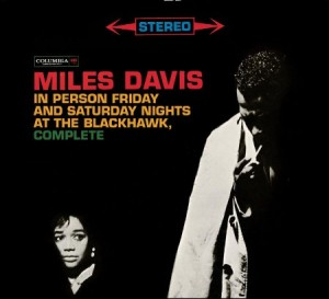 Miles Davis In Person Friday & Saturday Nights at the Blackhawk Complete
