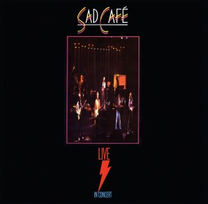 Sad Cafe Live In Concert
