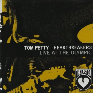 Tom Petty Live at the Olympic Last DJ & More