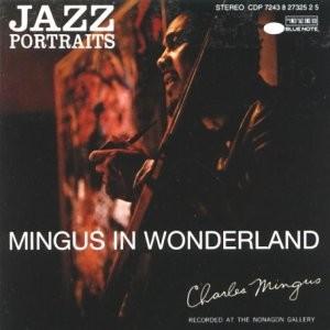 Charles Mingus In Wonderland