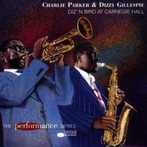 Charlie Parker & Dizzy Gillespie Diz N Bird at Carnegie Hall