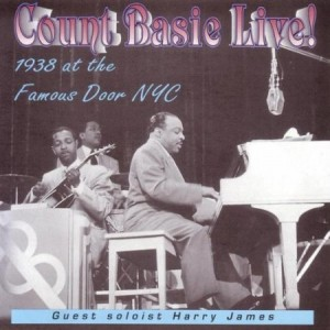 Count Basie Live! 1938 at the Famous Door NYC
