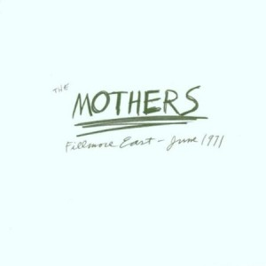 The Mothers Fillmore East June 1971