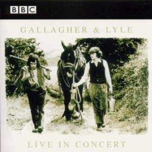 Gallagher & Lyle BBC Live In Concert