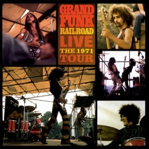 Grand Funk Railroad Live The 1971 Tour