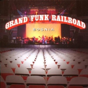 Grand Funk Railroad Bosnia