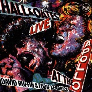 Hall & Oates Live at the Apollo With David Ruffin & Eddie Kendrick